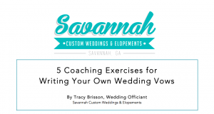 Download our free guide, 5 Coaching Exercises for Writing Your Own Wedding Vows
